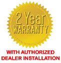 2 Year Warranty with Authorized Dealer Installation!